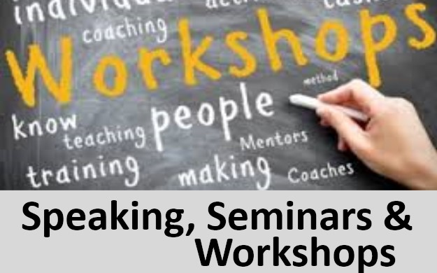 Speaking, Seminars & Workshops